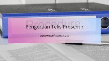 Pengertian Teks Prosedur, Jenis Dan Strukturnya