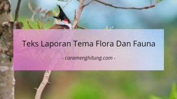 Contoh Teks Laporan Tentang Flora Dan Fauna