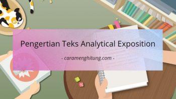 Contoh Dan Pengertian Teks Analytical Exposition