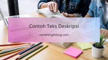 Contoh Teks Deskripsi, Tujuan, Ciri-Ciri, dan Jenisnya