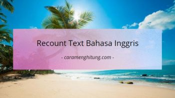 Contoh Dan Pengertian Recount Text Lengkap